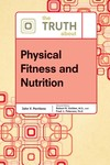 Truth About Physical Fitness and Nutrition